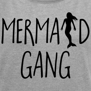 Mermaid Gang Funny Quote T-Shirts - Women's T-shirt with rolled up sleeves