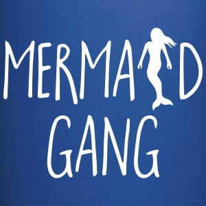 Mermaid Gang Funny Quote Tazze & Accessori - Tazza monocolore