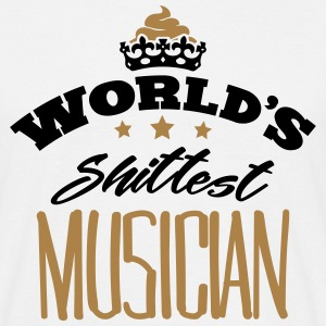 worlds shittest musician - Men's T-Shirt