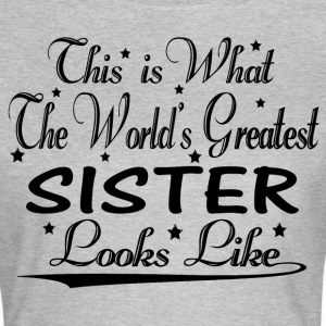 World's Greatest Sister... T-Shirts - Women's T-Shirt