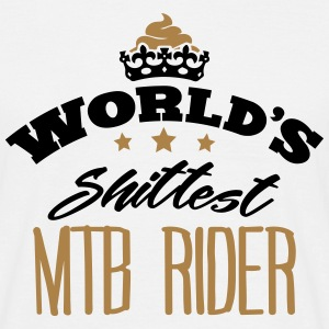 worlds shittest mtb rider - Men's T-Shirt