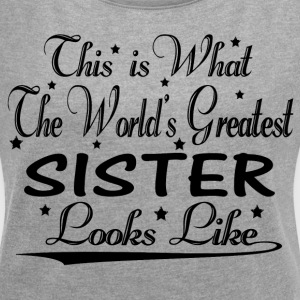 World's Greatest Sister... T-Shirts - Women's T-shirt with rolled up sleeves