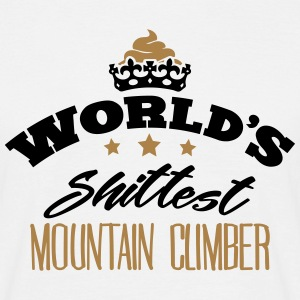 worlds shittest mountain climber - Men's T-Shirt