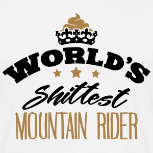 worlds shittest mountain rider - Men's T-Shirt