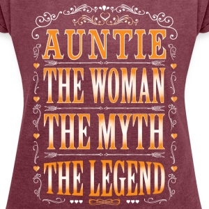 Auntie The Legend... T-Shirts - Women's T-shirt with rolled up sleeves