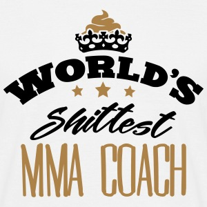 worlds shittest mma coach - Men's T-Shirt