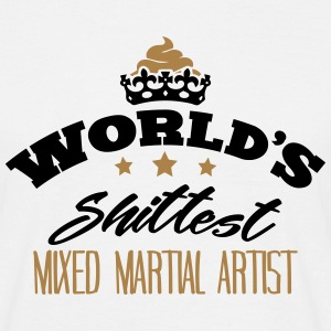 worlds shittest mixed martial artist - Men's T-Shirt