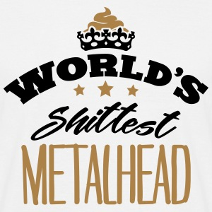 worlds shittest metalhead - Men's T-Shirt