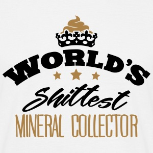 worlds shittest mineral collector - Men's T-Shirt