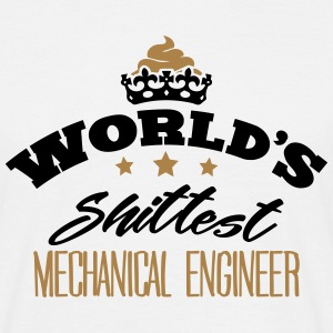 worlds shittest mechanical engineer - T-shirt Homme
