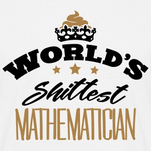 worlds shittest mathematician - Men's T-Shirt