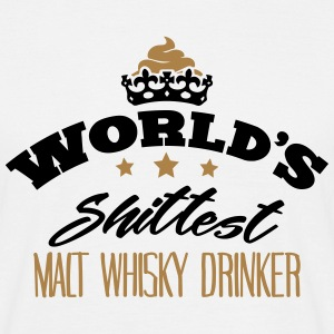 worlds shittest malt whisky drinker - T-shirt Homme