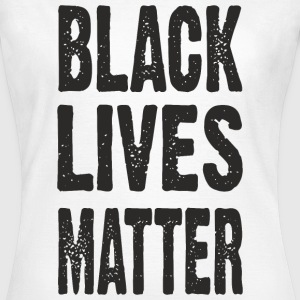 Black Lives Matter Typo black T-Shirts - Frauen T-Shirt