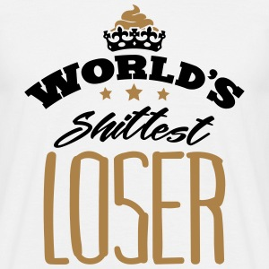 worlds shittest loser - Men's T-Shirt
