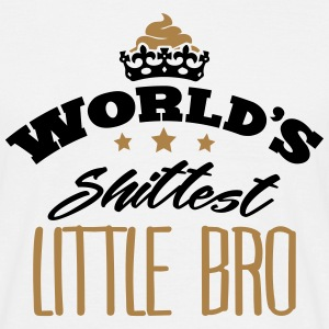 worlds shittest little bro - Men's T-Shirt