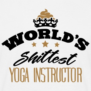 worlds shittest yoga instructor - T-shirt Homme