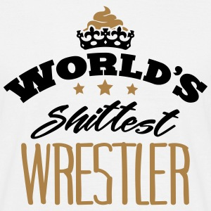 worlds shittest wrestler - Men's T-Shirt