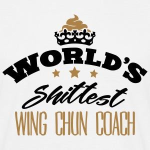 worlds shittest wing chun coach - T-shirt Homme