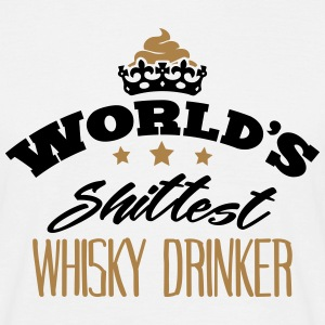 worlds shittest whisky drinker - T-shirt Homme