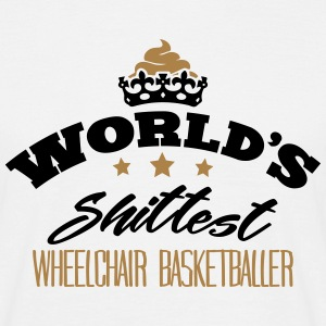 worlds shittest wheelchair basketballer - Men's T-Shirt