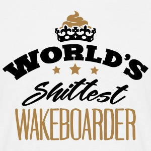 worlds shittest wakeboarder - T-shirt Homme