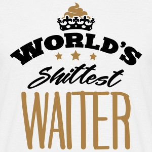 worlds shittest waiter - Men's T-Shirt