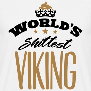 worlds shittest viking - Men's T-Shirt