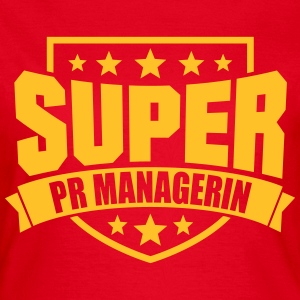 Super PR Managerin T-Shirts - Frauen T-Shirt