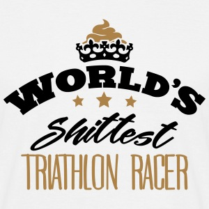 worlds shittest triathlon racer - Men's T-Shirt