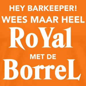 Royal met de Borrel T-shirts - Mannen Premium T-shirt