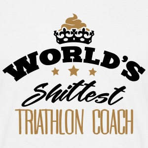 worlds shittest triathlon coach - T-shirt Homme