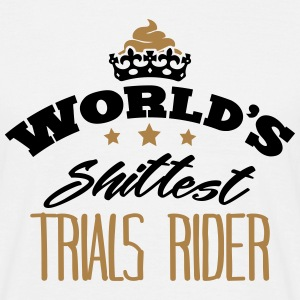 worlds shittest trials rider - Men's T-Shirt