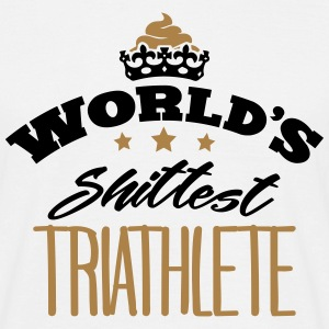 worlds shittest triathlete - Men's T-Shirt