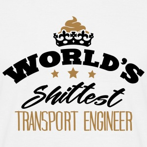worlds shittest transport engineer - Men's T-Shirt
