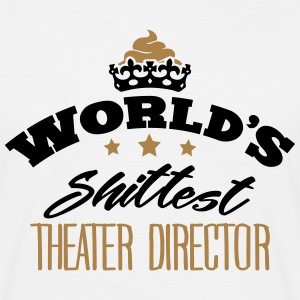 worlds shittest theater director - Men's T-Shirt