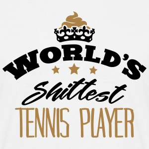worlds shittest tennis player - Men's T-Shirt
