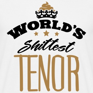 worlds shittest tenor - T-shirt Homme