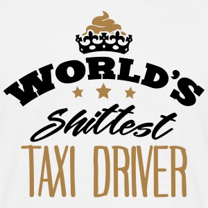 worlds shittest taxi driver - T-shirt Homme