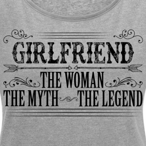 Girlfriend The Legend... T-Shirts - Women's T-shirt with rolled up sleeves