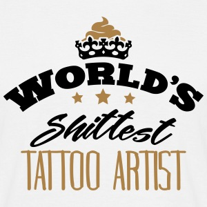 worlds shittest tattoo artist - Men's T-Shirt