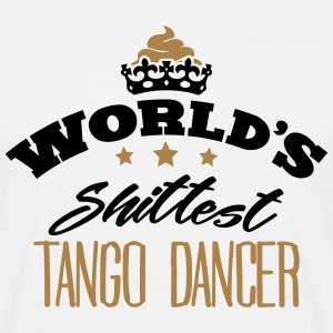 worlds shittest tango dancer - T-shirt Homme