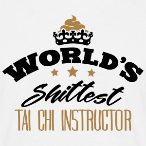 worlds shittest tai chi instructor - T-shirt Homme