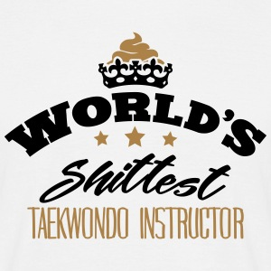 worlds shittest taekwondo instructor - T-shirt Homme
