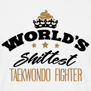 worlds shittest taekwondo fighter - T-shirt Homme