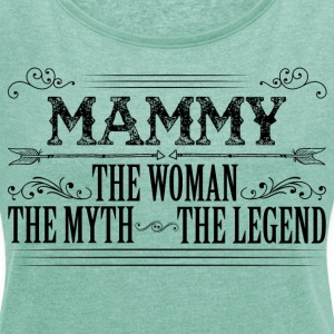 Mammy The Legend... T-Shirts - Women's T-shirt with rolled up sleeves