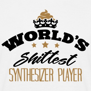 worlds shittest synthesizer player - Men's T-Shirt