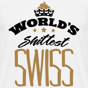 worlds shittest swiss - T-shirt Homme