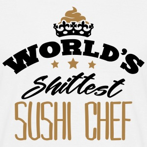 worlds shittest sushi chef - T-shirt Homme