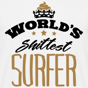 worlds shittest surfer - Men's T-Shirt