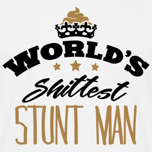 worlds shittest stunt man - Men's T-Shirt